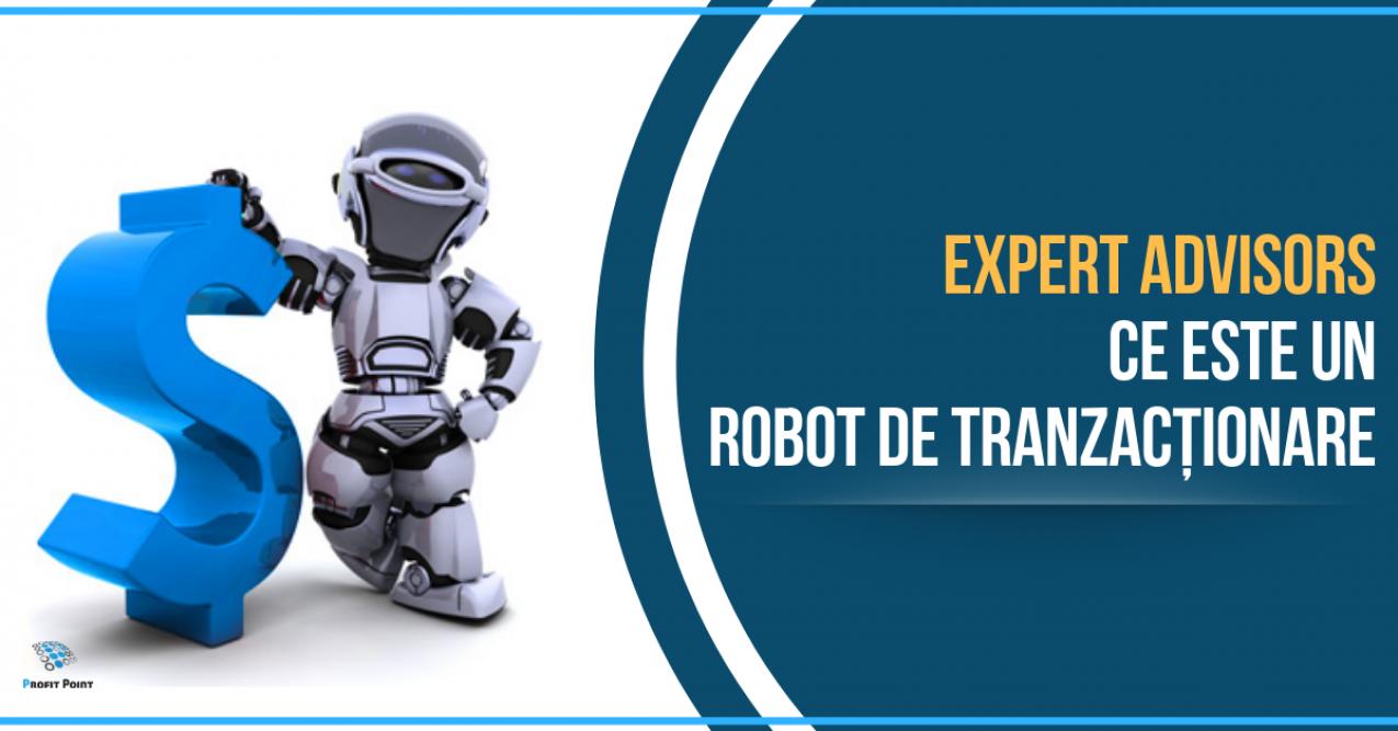 Expert Advisors (roboti de tranzactionare)